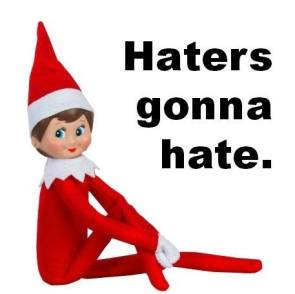 elf-haters-gonna-hate.jpg